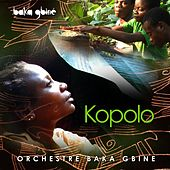 Play & Download Kopolo by Orchéstre Baka Gbiné | Napster
