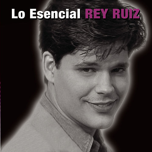 Play & Download Lo Esencial by Rey Ruiz | Napster