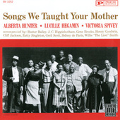 Songs We Taught Your Mother by Lucille Hegamin