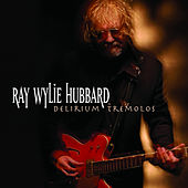 Play & Download Delirium Termelos by Ray Wylie Hubbard | Napster