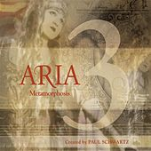 Play & Download Aria 3: Metamorphosis by Paul Schwartz | Napster