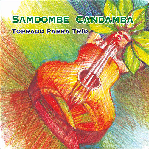 Play & Download Samdombe Candamba by Torrada Parra Trío | Napster