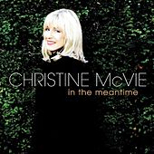 In The Meantime by Christine McVie