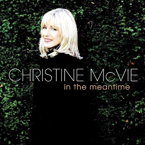 Play & Download In The Meantime by Christine McVie | Napster