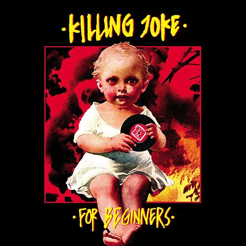 For Beginners by Killing Joke