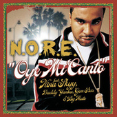 Play & Download Oye Mi Canto by N.O.R.E. | Napster