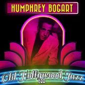 Humphrey Bogart & the Old Hollywood Jazz Era de Various Artists