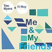Me & My Friends by Tim Myers