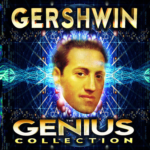 Play & Download Gershwin - The Genius Collection by Various Artists | Napster
