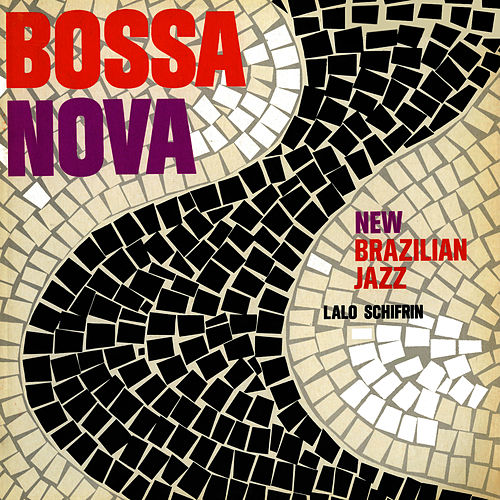 Bossa Nova - New Brazilian Jazz by Lalo Schifrin