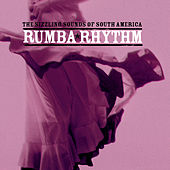 Play & Download Rumba Rhythm … The Sizzling Sounds of South America by Various Artists | Napster