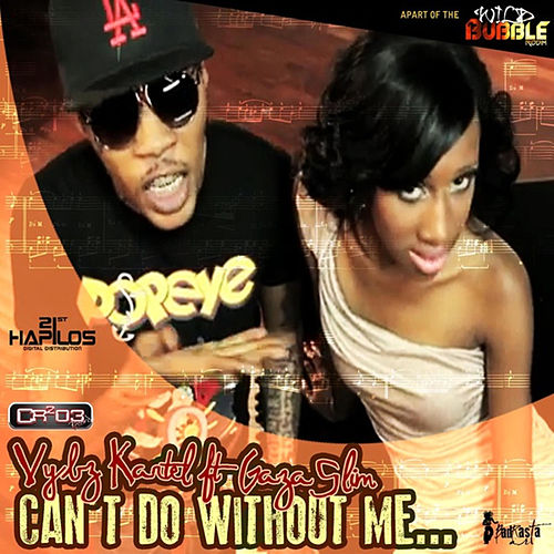 Can't Do Without Me - Single by VYBZ Kartel