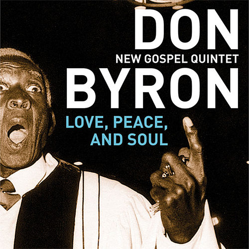 Love, Peace, And Soul von Don Byron