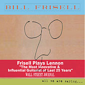 All We Are Saying... von Bill Frisell