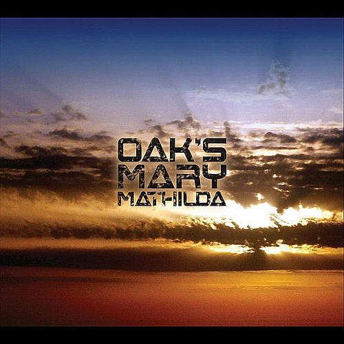 Play & Download Mathilda by Oak's Mary | Napster