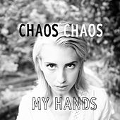 Play & Download My Hands by Chaos Chaos | Napster