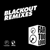 Play & Download Black Out Remixes by Far Too Loud | Napster