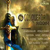 Play & Download Conqueror Riddim by Various Artists | Napster