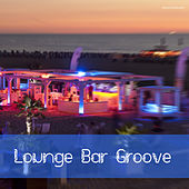 Play & Download Lounge Bar Groove by Various Artists | Napster