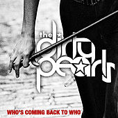 Who's Coming Back to Who by The Dirty Pearls