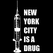 Play & Download New York City Is a Drug by The Dirty Pearls | Napster