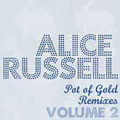 Play & Download Pot Of Gold Remixes Vol. 2 by Alice Russell | Napster