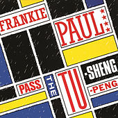 Play & Download Pass The Tu-Sheng-Peng by Frankie Paul | Napster