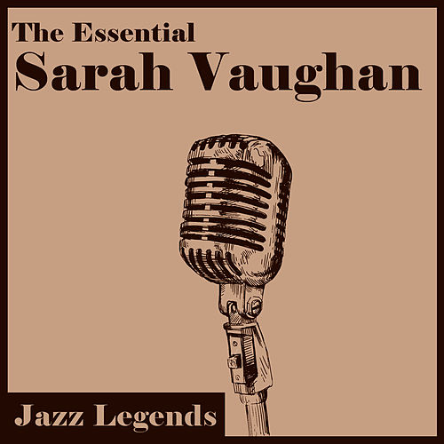 Play & Download Jazz Legends: The Essential Sarah Vaughan by Sarah Vaughan | Napster