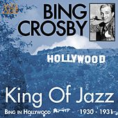 Play & Download King of Jazz (Bing in Hollywood 1930 - 1931) by Bing Crosby | Napster