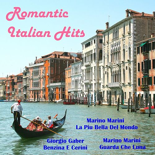 Play & Download Romantic Italian Hits by Various Artists | Napster