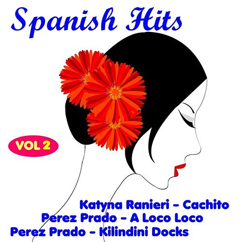 Play & Download Spanish Hits, Vol. Two by Various Artists | Napster