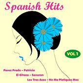 Play & Download Spanish Hits, Vol. One by Various Artists | Napster