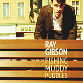 Play & Download Fishing Muddy Puddles by Ray Gibson | Napster