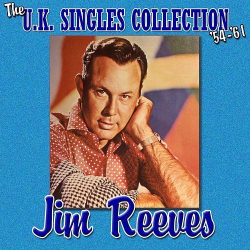 The UK Singles Collection 1954-1961 by Jim Reeves