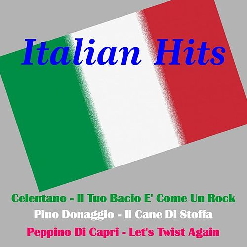 Play & Download Italian Hits by Various Artists | Napster