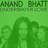Play & Download Underwater Love EP by Anand Bhatt | Napster