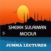 Play & Download Jumma Lectures by Sheikh Sulaiman Moola | Napster