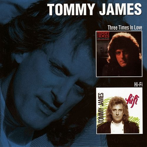 Play & Download Three Times In Love / Hi Fi by Tommy James | Napster