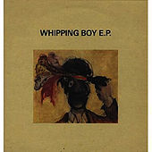 Whipping Boy EP by Whipping Boy