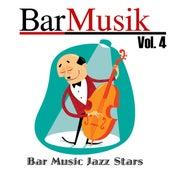 Play & Download BarMusik: Vol. 4 by Bar Music Jazz Stars | Napster