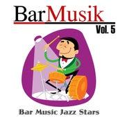 Play & Download BarMusik: Vol. 5 by Bar Music Jazz Stars | Napster