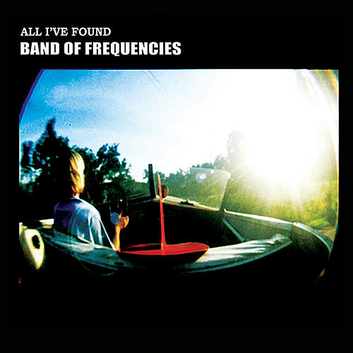 Play & Download All I've Found - Single by Band of Frequencies | Napster