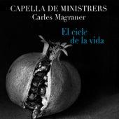 Play & Download El Cicle de la Vida by Capella De Ministrers | Napster