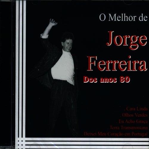Play & Download O Melhor de Jorge Ferreira Dos Anos 80 by Jorge Ferreira | Napster