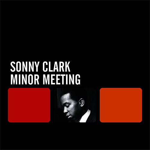 Play & Download Minor Meeting by Sonny Clark | Napster