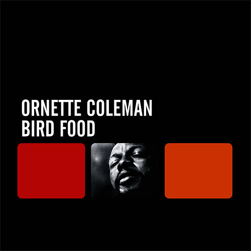 Play & Download Bird Food by Ornette Coleman | Napster