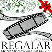 Play & Download Música para Regalar. Grandes Bandas Sonoras del Cine by Film Classic Orchestra Oscars Studio | Napster