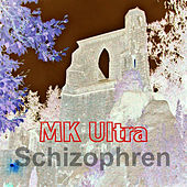 Play & Download Schizophren by MK Ultra | Napster