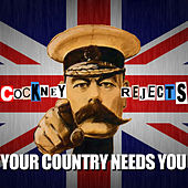 Play & Download Your Country Needs You by Cockney Rejects | Napster