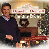 Play & Download Discover Daniel O'Donnell Christmas Classics by Daniel O'Donnell | Napster